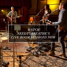 NEEDTOBREATHE premieres Wasteland