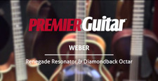 NAMM '15: Premier Guitar and Weber Renegade Resonator & Diamondback Octar